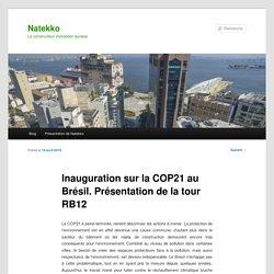 Inauguration sur la COP21 au Brésil. Présentation de la tour RB12