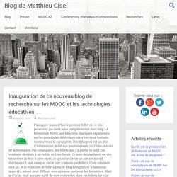 Inauguration de ce nouveau blog de recherche sur les MOOC et les technologies éducatives ... - Blog de Matthieu Cisel
