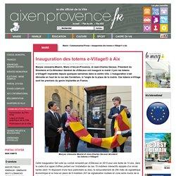 Inauguration des totems e-Village® à Aix - Mairie d'Aix-en-Provence