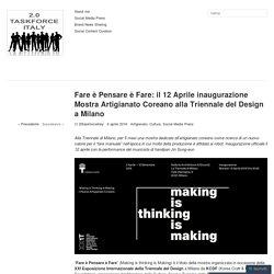 Fare è Pensare è Fare: il 12 Aprile inaugurazione Mostra Artigianato Coreano alla Triennale del Design a Milano