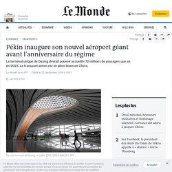 Pékin inaugure son nouvel aéroport géant avant l'anniversaire du régime