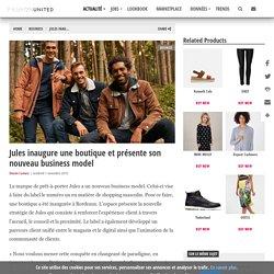 Jules inaugure une boutique et présente son nouveau business model