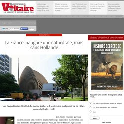 La France inaugure une cathédrale, mais sans Hollande