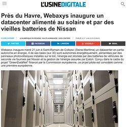 Près du Havre, Webaxys inaugure un datacenter alimenté au solaire et par des vieilles batteries de Nissan