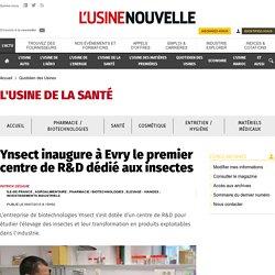 Ynsect inaugure à Evry le premier centre de R&D dédié aux insectes - Quotidien des Usines