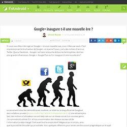Google+ inaugure t-il une nouvelle ère ?