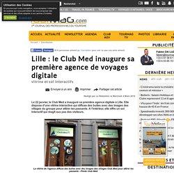 Lille : le Club Med inaugure sa première agence de voyages digitale