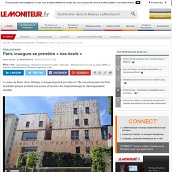 Paris inaugure sa première «éco-école» - Réalisations
