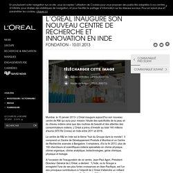 L'Oréal Inaugure Son Nouveau Centre De Recherche Et Innovation En Inde-L'Oréal Groupe