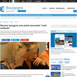 "Nevers inaugure son point-rencontre ""anti-solitude"" - France 3 Bourgogne"