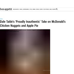 Dale Talde's 'Proudly Inauthentic' Versions of McDonald's Chicken Nuggets and Apple Pie - Bon Appétit