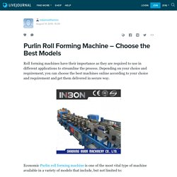 Purlin Roll Forming Machine – Choose the Best Models