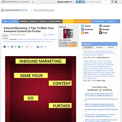 Inbound Marketing: 3 Tips To Make Your Awesome Content Go Further