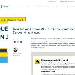 Quiz Inbound Marketing : Commencez par le niveau #1 !