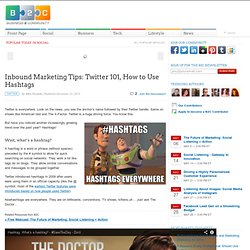 Inbound Marketing Tips: Twitter 101, How to Use Hashtags