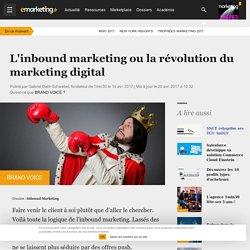 L'inbound marketing ou la révolution du marketing digital - Inbound Marketing