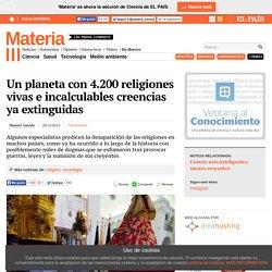 Un planeta con 4.200 religiones vivas e incalculables creencias ya extinguidas