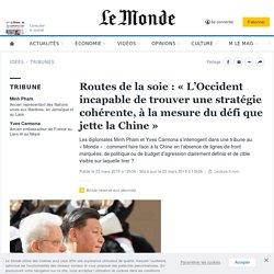 Routes de la soie: «L'Occident incapable de trouver une stratégie cohérente, à la mesure du défi que jette la Chine»