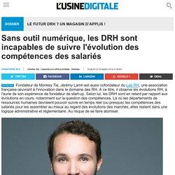 Sans outil numérique, les DRH sont incapables de suivre l'évolution des compétences des salariés