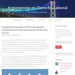 Incapacidad Temporal: El Tribunal Supremo eliminó de facto el periodo máximo de 18 meses en la IT. – Argumentos en Derecho Laboral