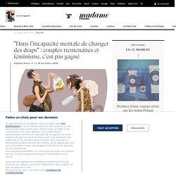 """""""Dans l'incapacité mentale de changer des draps"""" : couples trentenaires et féminisme, c'est pas gagné - Madame Figaro"""