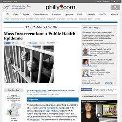 Mass Incarceration: A Public Health Epidemic