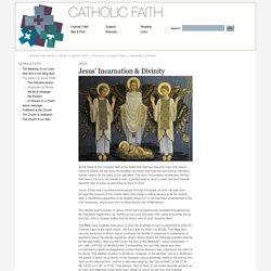 Incarnation & Divinity / The person of Jesus Christ / Catholic Faith / Home / Catholic Faith Centre - The Catholic Faith Centre