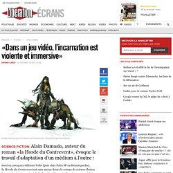 «Dans un jeu vidéo, l'incarnation est violente et immersive»