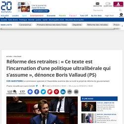 Réforme des retraites: «Ce texte est l'incarnation d'une politique ultralibéralequi s'assume», dénonce Boris Vallaud (PS)