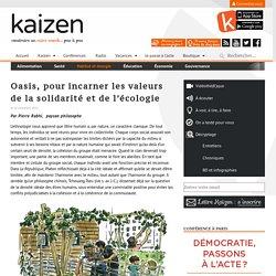 Oasis, pour incarner les valeurs de la solidarité et de l'écologie