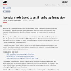 11/7/20: Incendiary texts traced to outfit run by top Trump aide
