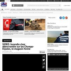 VIDEO. Incendie chez Abercrombie sur les Champs-Elysées, le magasin fermé - Société