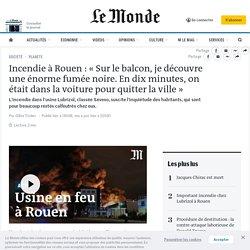 Incendie à Rouen: «Sur le balcon, je découvre une énorme fumée noire. En dix minutes, on était dans la voiture pour quitter la ville»