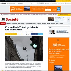 L'incendie de l'hôtel parisien Le Ritz est maîtrisé
