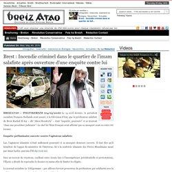 Brest : Incendie criminel dans le quartier de l'imam salafiste après ouverture d'une enquête contre lui