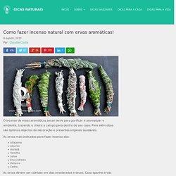 Como fazer incenso natural com ervas aromáticas! - Dicas Naturais
