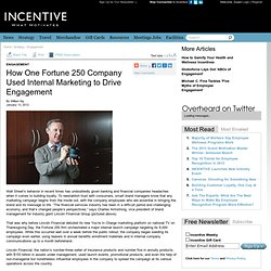 Incentive Programs - Engagement - How One Fortune 250 Company Used Internal Marketing to Drive Engagement - Incentive Magazine