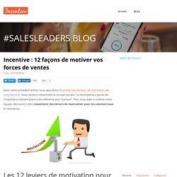 Incentive : 12 façons de motiver vos forces de ventes