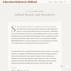 School Boards and Incentives – Education Reform in Midland