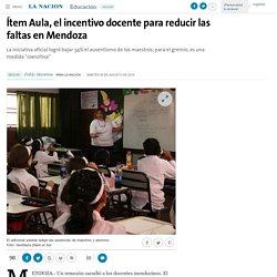Ítem Aula, el incentivo docente para reducir las faltas en Mendoza - 09.08.2016 - LA NACION