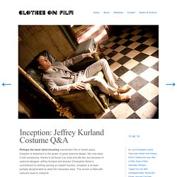 Inception: Jeffrey Kurland Costume Q&A