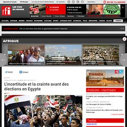 L'incertitude et la crainte avant des élections en Egypte - EGYPTE