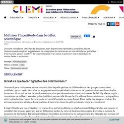 Maîtriser l'incertitude dans le débat scientifique- CLEMI