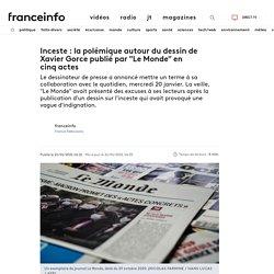 """Inceste : la polémique autour du dessin de Xavier Gorce publié par """"Le Monde"""" en cinqactes"""