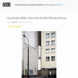 At 47 Inches Wide, This Is the World's Skinniest House | Design on GOOD