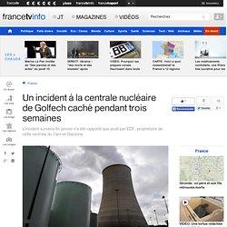 Un incident à la centrale nucléaire de Golfech caché pendant trois semaines