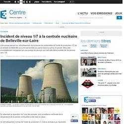 Incident de niveau 1/7 à la centrale nucléaire de Belleville-sur-Loire