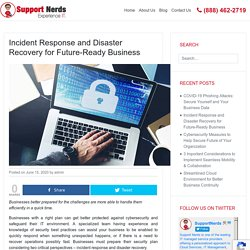 Incident Response and Disaster Recovery for Future-Ready Business - Support Nerds Technology Blog