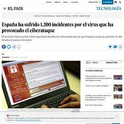 España ha sufrido 1.200 incidentes por el virus que ha provocado el ciberataque