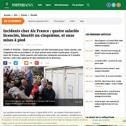 Incidents chez Air France : quatre salariés licenciés, un autre en procédure de licenciement onze autres mis à pied